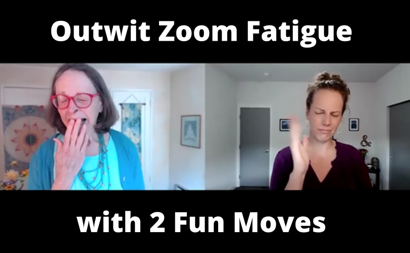 Outwit Zoom Fatigue with 2 Fun Moves